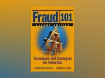 Fraud 101: Techniques and Strategies for Detection, 2nd Edition av HowardSilverstone