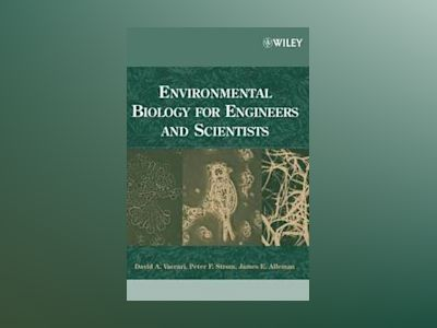 Environmental Biology for Engineers and Scientists av David A. Vaccari