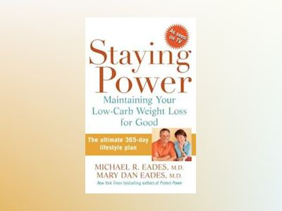 Staying Power: Maintaining Your Low-Carb Weight Loss for Good av Michael R. Eades