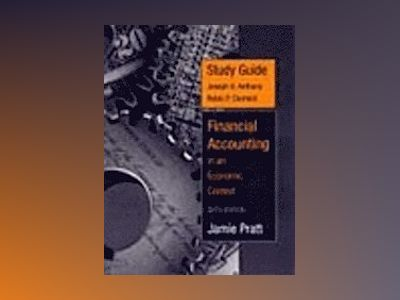 Study Guide to accompany Financial Accounting in an Economic Context, 6th E av Jamie Pratt