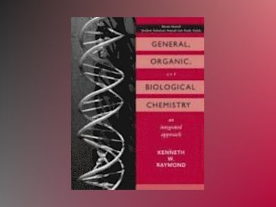 General Organic and Biological Chemistry, Student Study Guide and Solutions av Kenneth Raymond