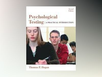 Psychological Testing: A Practical Introduction, 2nd Edition av Thomas P. Hogan