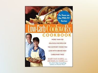 The Low-Carb CookwoRx Cookbook av Mary Dan Eades
