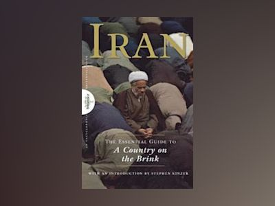 Iran: The Essential Guide to a Country on the Brink av Encyclopedia Britannica