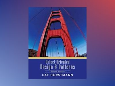 Object-Oriented Design and Patterns, 2nd Edition av Cay Horstmann
