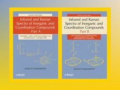 Infrared and Raman Spectra of Inorganic and Coordination Compounds, 6th Edi av Kazuo Nakamoto