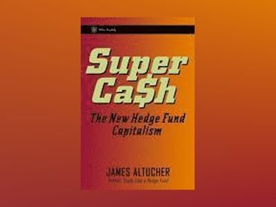 SuperCash: The New Hedge Fund Capitalism av James Altucher