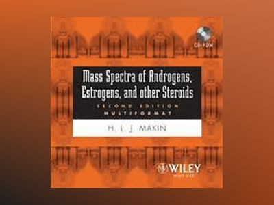 Mass Spectra of Androgenes, Estrogens and other Steroids 2005 (Multiformat) av Hugh L. J. Makin