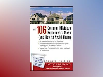 The 106 Common Mistakes Homebuyers Make (and How to Avoid Them), 4th Editio av Gary W. Eldred