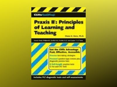 CliffsTestPrep Praxis II: Principles of Learning and Teaching av Diane E. Kern