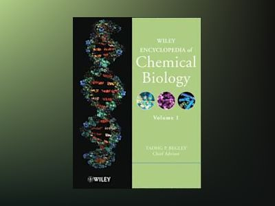Wiley Encyclopedia of Chemical Biology, Volume 1, av Tadhg P. Begley