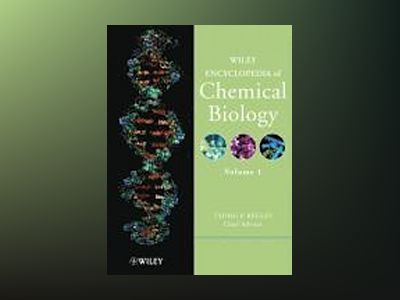 Wiley Encyclopedia of Chemical Biology, 4 Volume Set, av Tadhg P. Begley