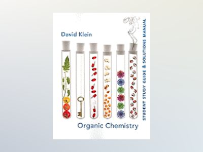 Organic Chemistry, Student Study Guide and Solutions Manual, 1st Edition av David R. Klein