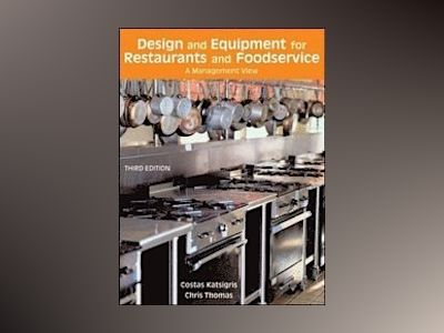 Design and Equipment for Restaurants and Foodservice: A Management View, 3r av Costas Katsigris