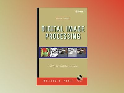 Digital Image Processing: PIKS Scientific Inside, 4th Edition av William K. Pratt