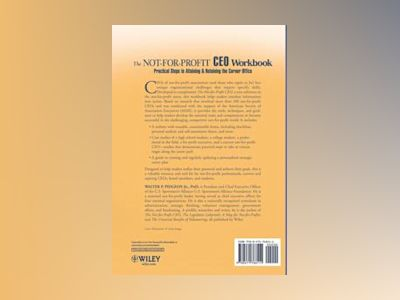 The Not-for-Profit CEO Workbook: Practical Steps to Attaining & Retaining t av Walter P. Pidgeon
