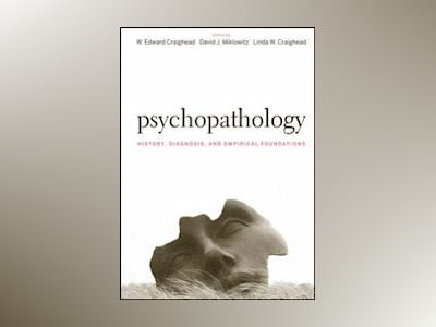 Psychopathology: History, Diagnosis, and Empirical Foundations av W. Edward Craighead