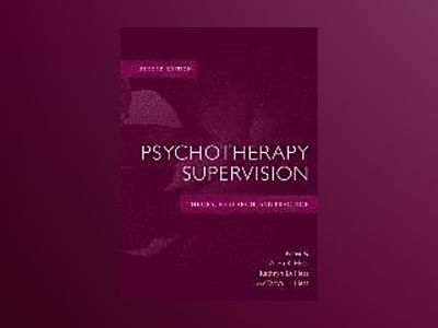 Psychotherapy Supervision: Theory, Research, and Practice, 2nd Edition av Allen K. Hess