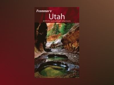 Frommer's Utah, 6th Edition av Don Laine
