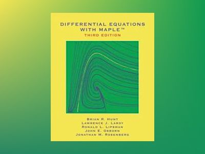 Differential Equations with Maple, 3rd Edition av Brian R. Hunt