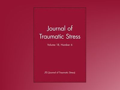 Journal of Traumatic Stress, No. 6, Volume 18 av JTS