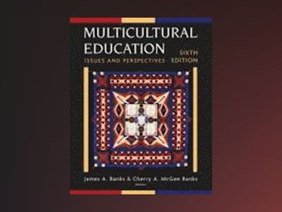 Multicultural Education: Issues and Perspectives, 6th Edition av James A. Banks