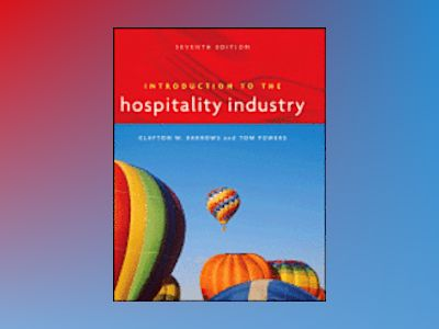 Introduction to the Hospitality Industry, 7th Edition av Clayton W. Barrows