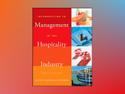 Introduction to Management in the Hospitality Industry, 9th Edition av Clayton W. Barrows