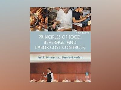 Principles of Food, Beverage, and Labor Cost Controls, 9th Edition av Paul R. Dittmer