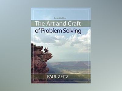 The Art and Craft of Problem Solving, 2nd Edition av Paul Zeitz