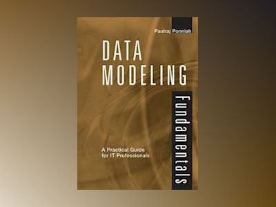 Data Modeling Fundamentals: A Practical Guide for IT Professionals av Paulraj Ponniah