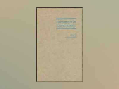 Advances in Enzymology and Related Areas of Molecular Biology, Volume 60, av Alton Meister