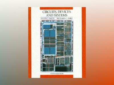 Circuits, Devices and Systems: A First Course in Electrical Engineering, 5t av Ralph J. Smith