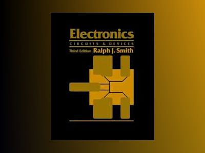 Electronics: Circuits and Devices, 3rd Edition av Ralph J. Smith