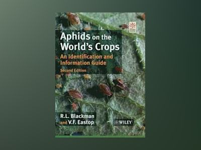 Aphids on the World's Crops: An Identification and Information Guide, 2nd E av R. L. Blackman