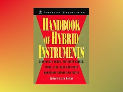 Handbook of Hybrid Instruments: Convertible Bonds, Preferred Shares, Lyons, av Izzy Nelken