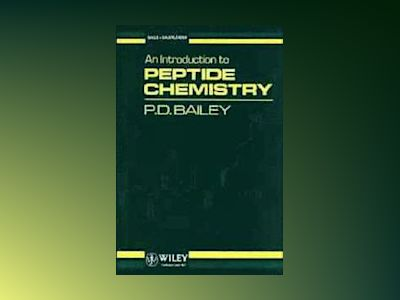 An Introduction to Peptide Chemistry av P. D. Bailey