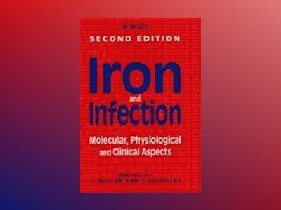 Iron and Infection: Molecular, Physiological and Clinical Aspects, 2nd Edit av D.J. Bullen