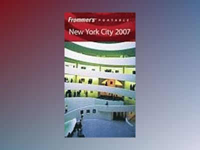 Frommer's Portable New York City 2007 av Brian Silverman