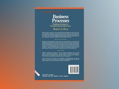Business Processes: Modelling and Analysis for Re-Engineering and Improveme av Martyn A. Ould