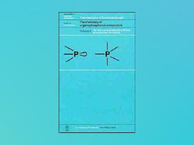 The Chemistry of Organophosphorus Compounds, Volume 4, Ter- and Quinque-Val av Frank R. Hartley