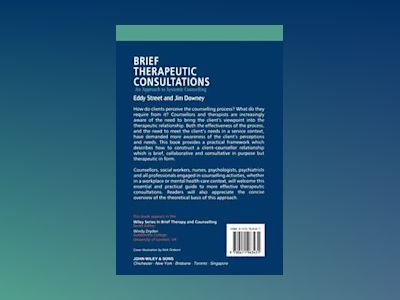 Brief Therapeutic Consultations: An Approach to Systemic Counselling av Eddy Street
