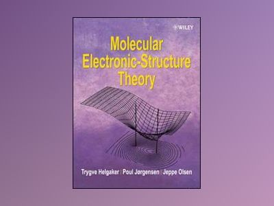 Molecular Electronic-Structure Theory av Trygve Helgaker