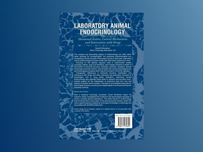 Laboratory Animal Endocrinology: Hormonal Action, Control Mechanisms and In av David D. Woodman