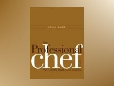 The Professional Chef: Study Guide, 8th Edition av Culinary Institute of America