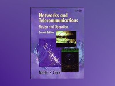 Networks and telecommunications - design and operations av Martin P. Clark
