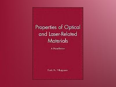 Properties of Optical and Laser-Related Materials: A Handbook av David N. Nikogosyan