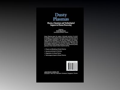 Dusty Plasmas: Physics, Chemistry, and Technological Impact in Plasma Proce av André