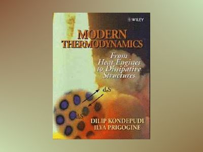 Modern Thermodynamics: From Heat Engines to Dissipative Structures av Dilip Kondepudi