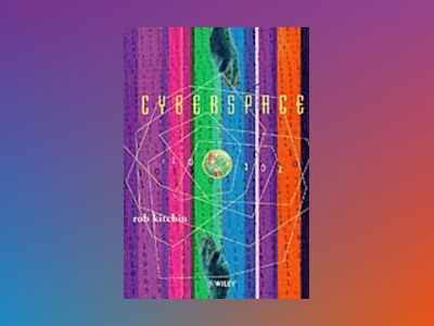 Cyberspace: The World in the Wires av Rob Kitchin